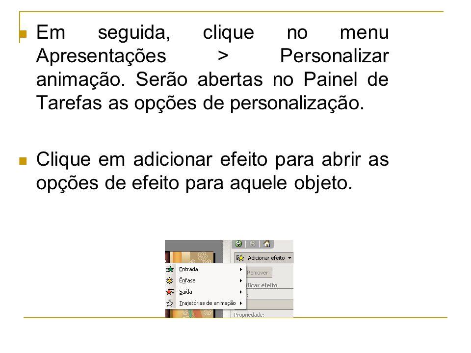 Em seguida, clique no menu Apresentações > Personalizar animação