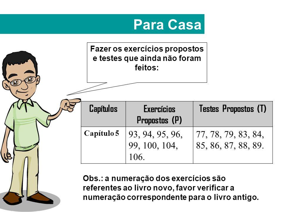 Para Casa Capítulos Exercícios Propostos (P) Testes Propostos (T)