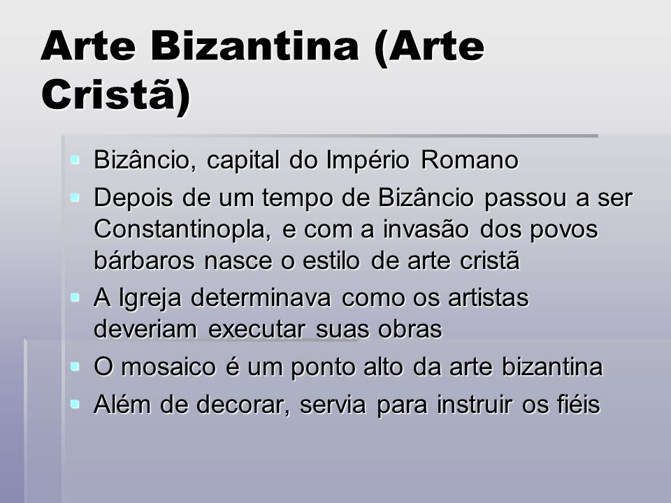 Arte Bizantina (Arte Cristã)