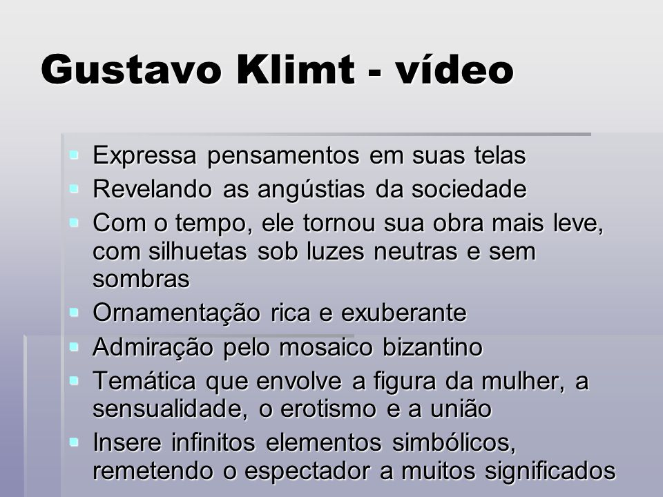 Gustavo Klimt - vídeo Expressa pensamentos em suas telas