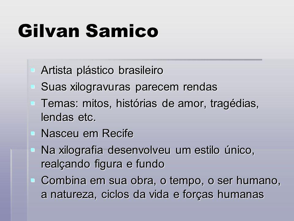 Gilvan Samico Artista plástico brasileiro
