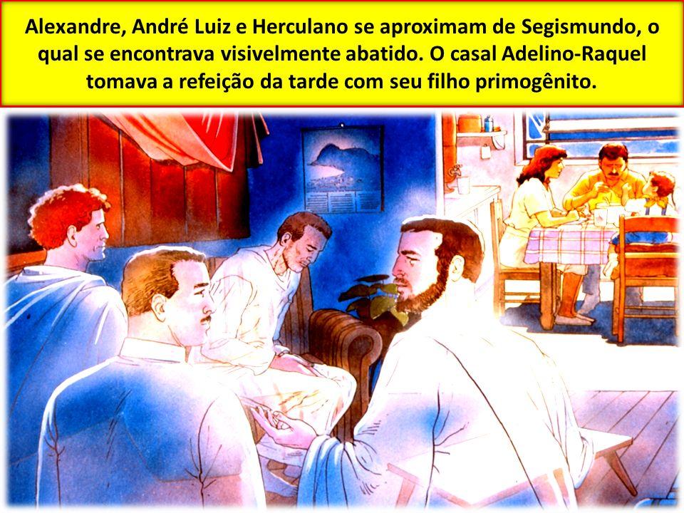 Alexandre, André Luiz e Herculano se aproximam de Segismundo, o qual se encontrava visivelmente abatido.
