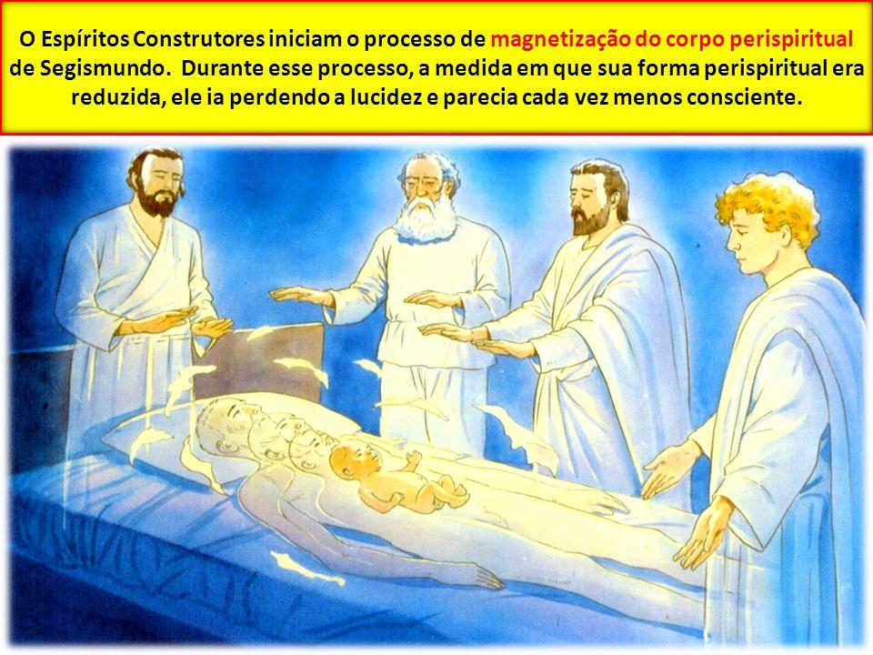 O Espíritos Construtores iniciam o processo de magnetização do corpo perispiritual de Segismundo.