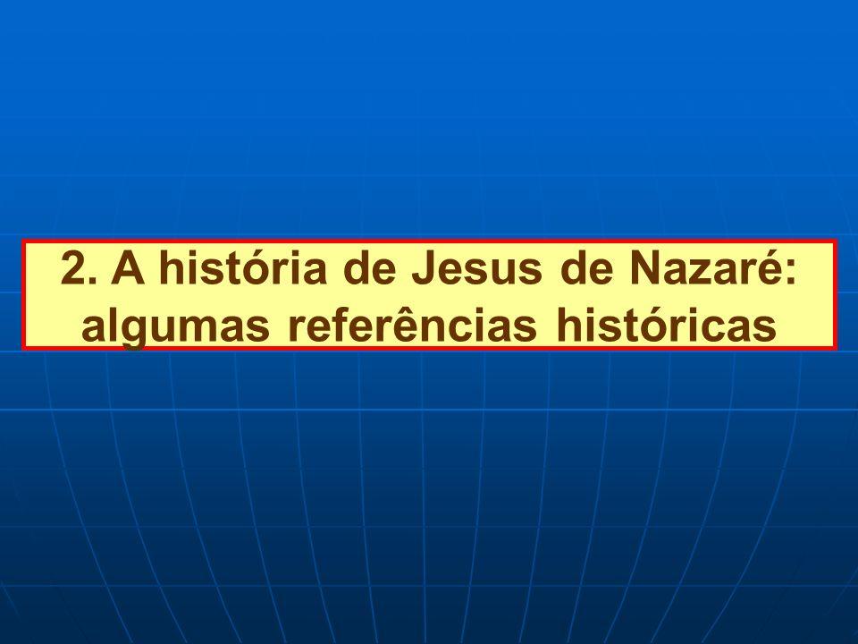 2. A história de Jesus de Nazaré: algumas referências históricas
