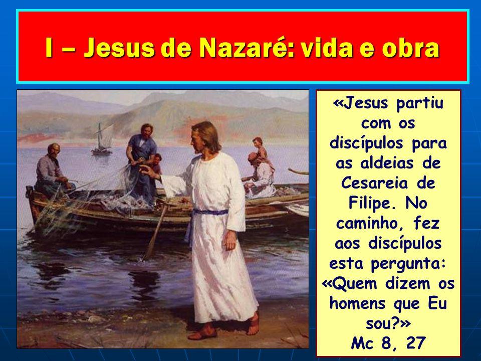 I – Jesus de Nazaré: vida e obra