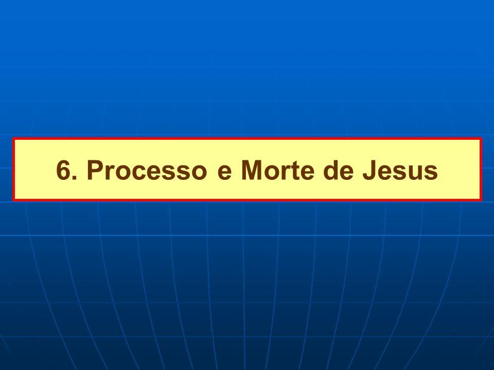 6. Processo e Morte de Jesus