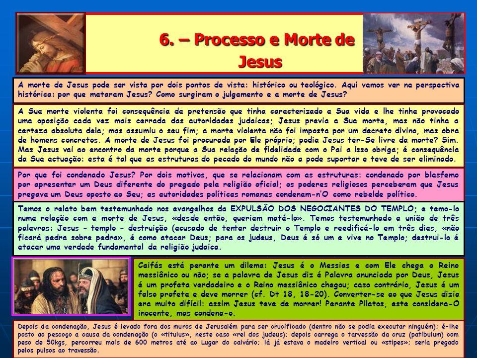 6. – Processo e Morte de Jesus
