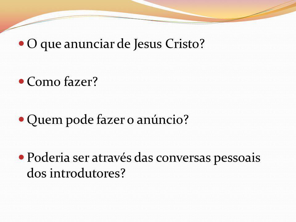 O que anunciar de Jesus Cristo