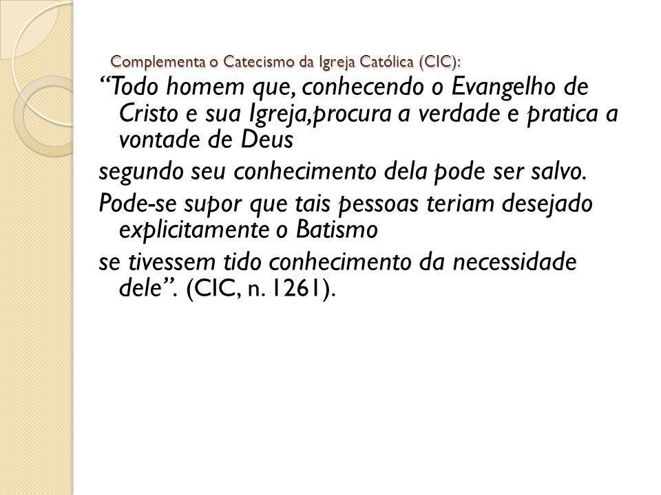 Complementa o Catecismo da Igreja Católica (CIC):