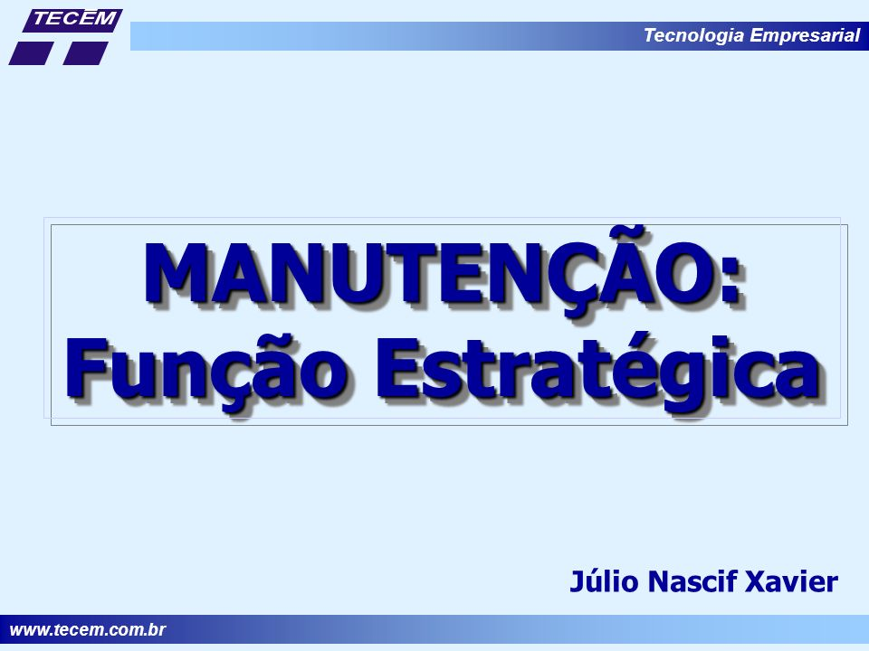 MANUTENÇÃO: Função Estratégica