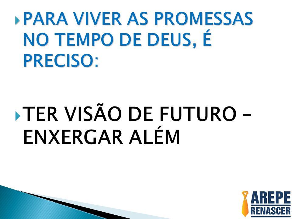 TER VISÃO DE FUTURO – ENXERGAR ALÉM