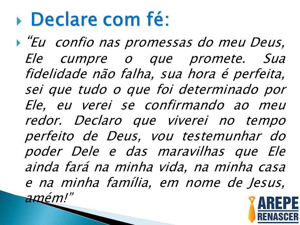 Declare com fé: