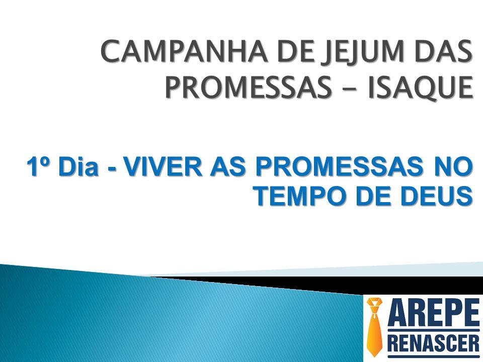 CAMPANHA DE JEJUM DAS PROMESSAS - ISAQUE