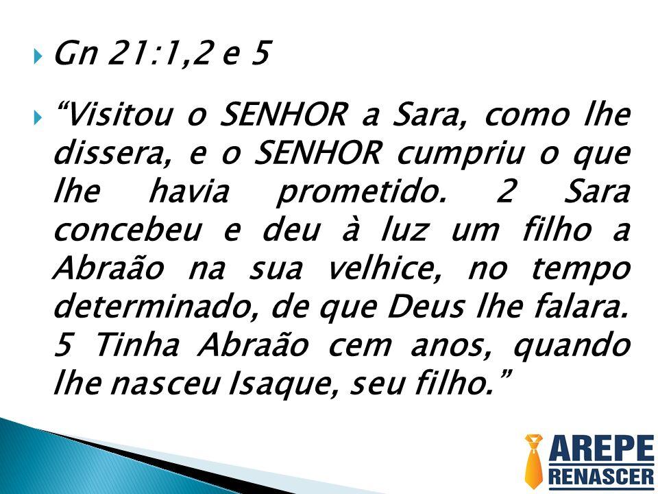Gn 21:1,2 e 5