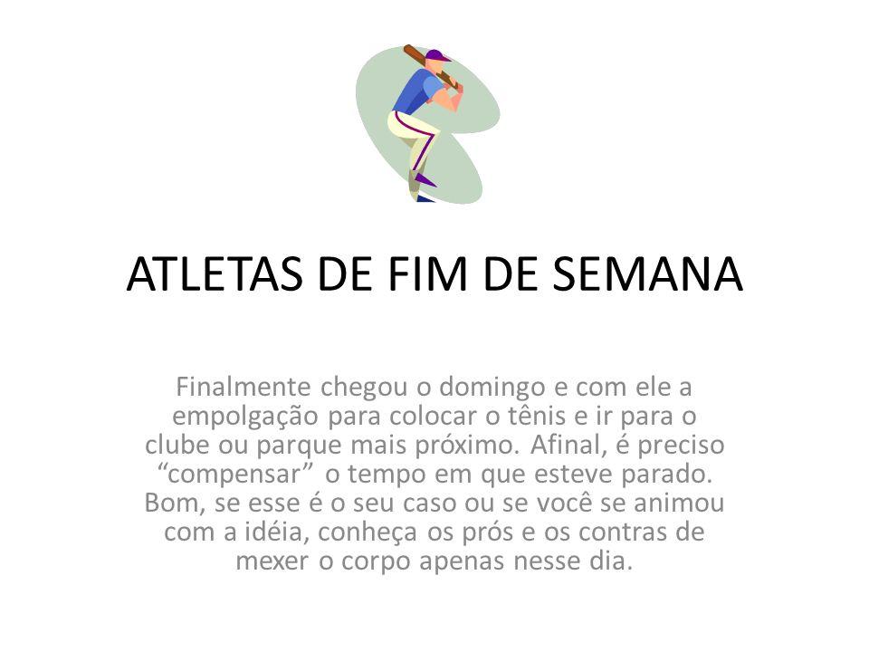 ATLETAS DE FIM DE SEMANA