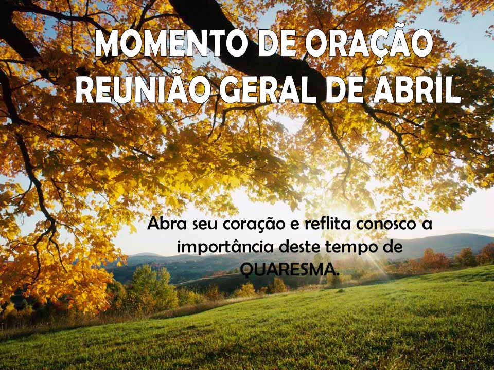 MOMENTO DE ORAÇÃO REUNIÃO GERAL DE ABRIL