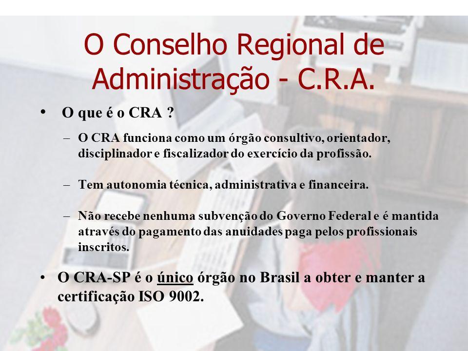 O Conselho Regional de Administração - C.R.A.