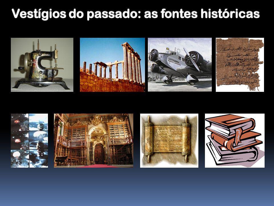 Vestígios do passado: as fontes históricas