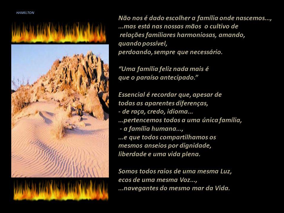 Não nos é dado escolher a família onde nascemos...,