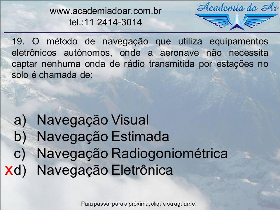 x Navegação Visual Navegação Estimada Navegação Radiogoniométrica