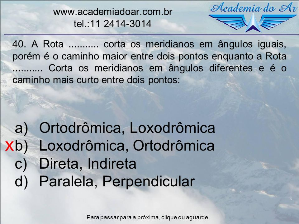 x Ortodrômica, Loxodrômica Loxodrômica, Ortodrômica Direta, Indireta