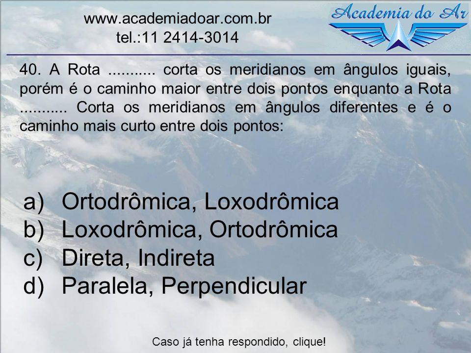 Ortodrômica, Loxodrômica Loxodrômica, Ortodrômica Direta, Indireta