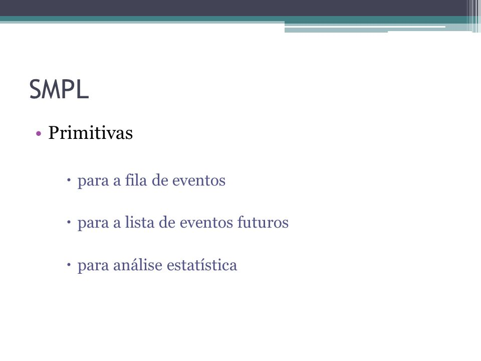 SMPL Primitivas para a fila de eventos para a lista de eventos futuros