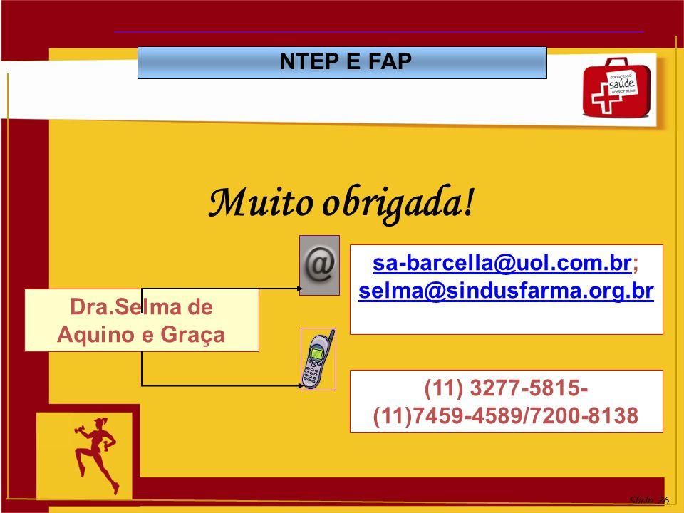 sa-barcella@uol.com.br; Dra.Selma de Aquino e Graça