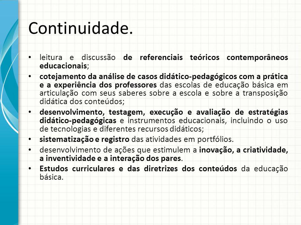 Continuidade. leitura e discussão de referenciais teóricos contemporâneos educacionais;