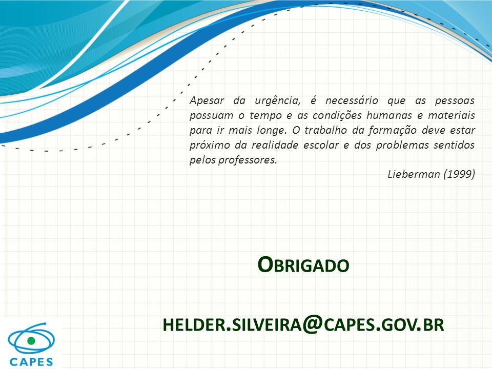 Obrigado helder.silveira@capes.gov.br