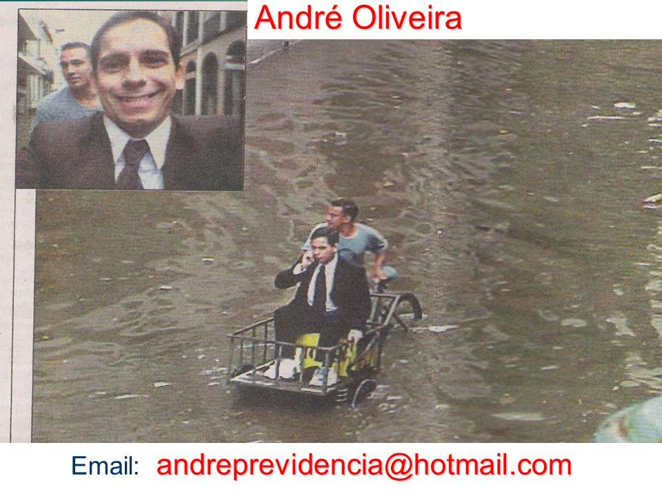 André Oliveira Email: andreprevidencia@hotmail.com