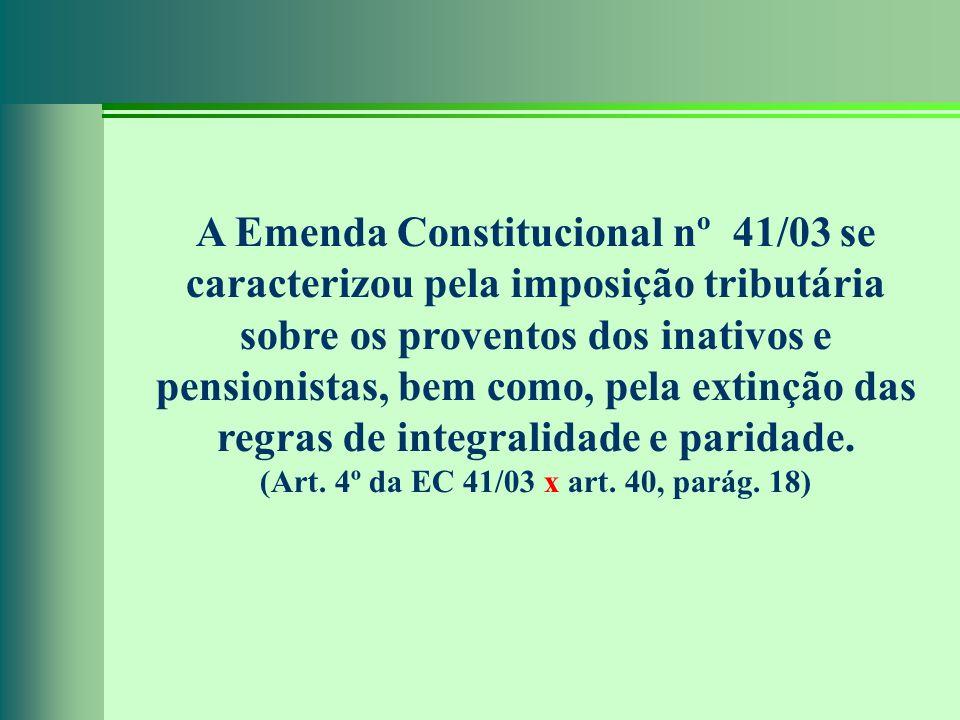 (Art. 4º da EC 41/03 x art. 40, parág. 18)