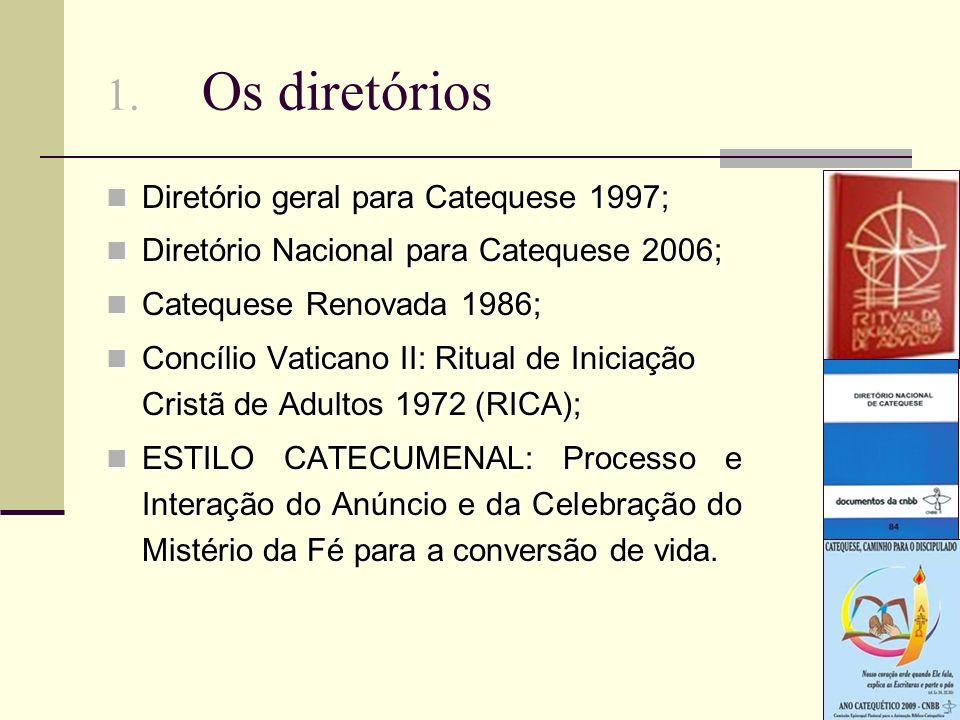 1. Os diretórios Diretório geral para Catequese 1997;