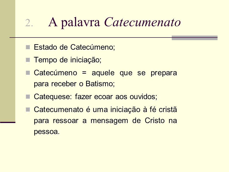 2. A palavra Catecumenato