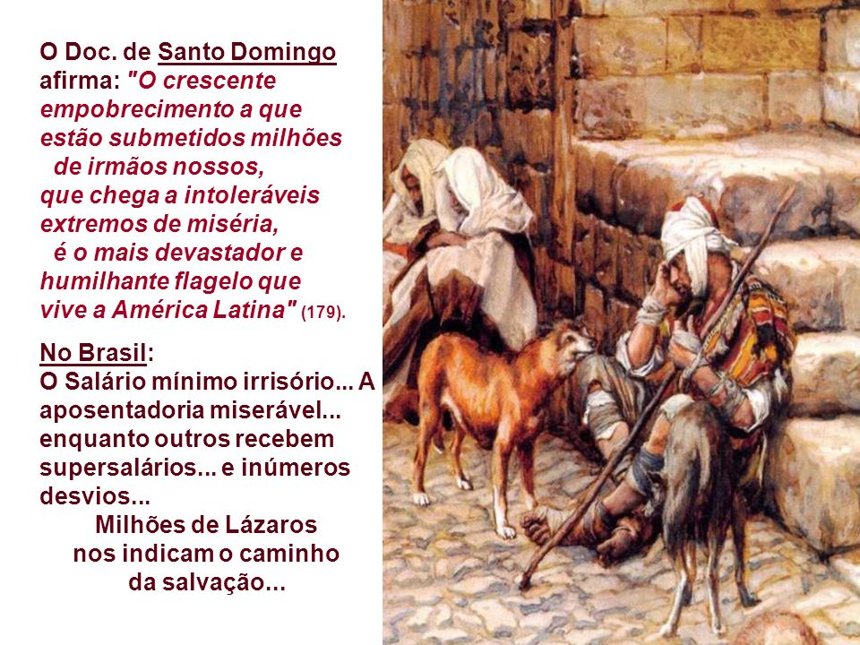 O Doc. de Santo Domingo afirma: O crescente empobrecimento a que