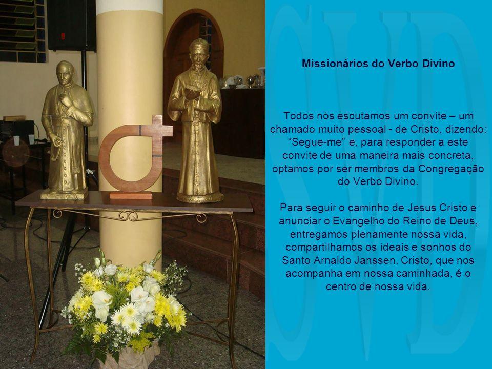 Missionários do Verbo Divino Todos nós escutamos um convite – um chamado muito pessoal - de Cristo, dizendo: Segue-me e, para responder a este convite de uma maneira mais concreta, optamos por ser membros da Congregação do Verbo Divino.