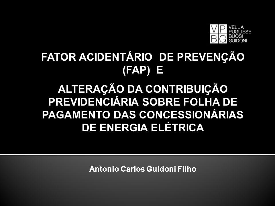 FATOR ACIDENTÁRIO DE PREVENÇÃO (FAP) E Antonio Carlos Guidoni Filho