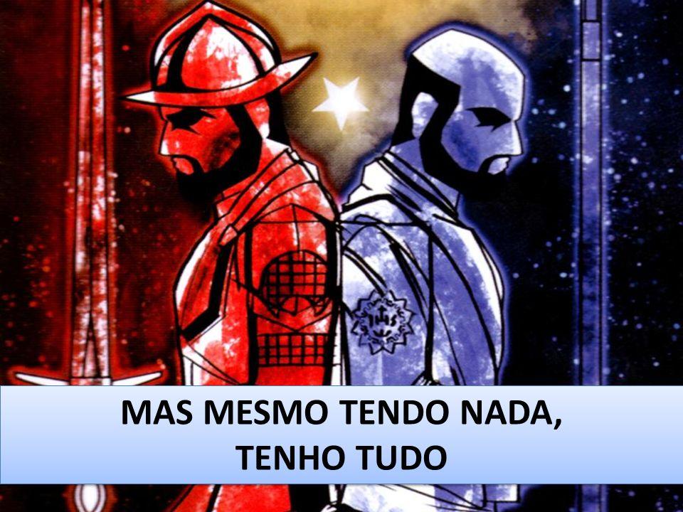 MAS MESMO TENDO NADA, TENHO TUDO