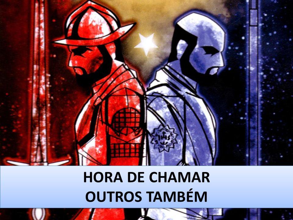 HORA DE CHAMAR OUTROS TAMBÉM