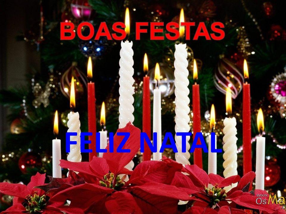 BOAS FESTAS FELIZ NATAL