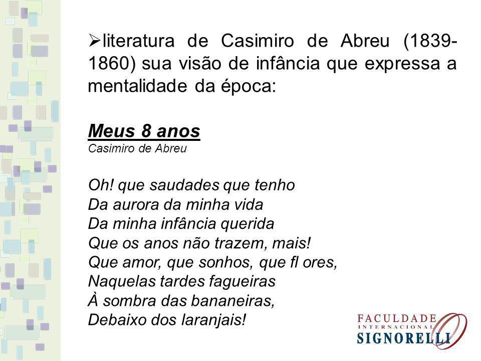 literatura de Casimiro de Abreu (1839-1860) sua visão de infância que expressa a mentalidade da época: