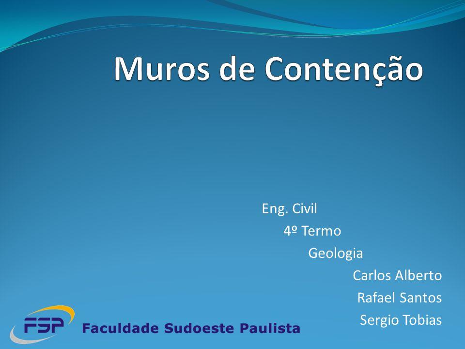 Muros de Contenção Eng. Civil 4º Termo Geologia Carlos Alberto