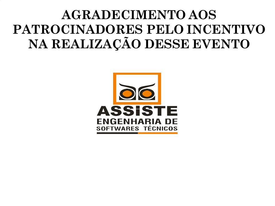 AGRADECIMENTO AOS PATROCINADORES PELO INCENTIVO NA REALIZAÇÃO DESSE EVENTO