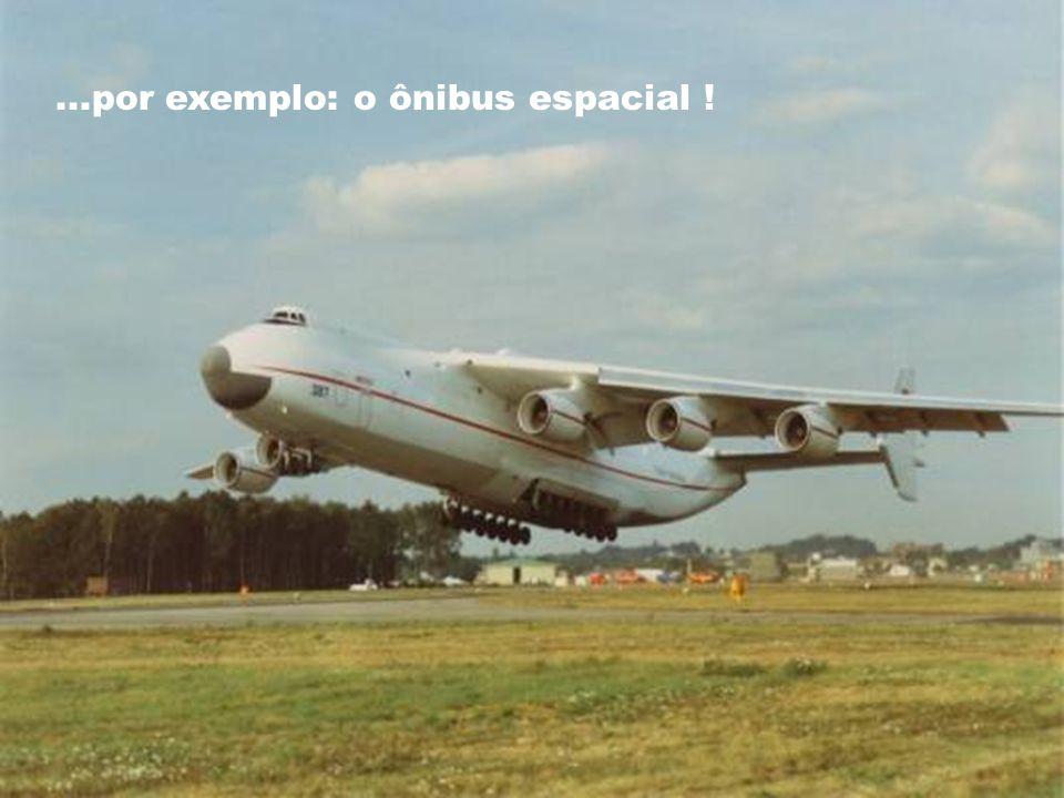 ...por exemplo: o ônibus espacial !