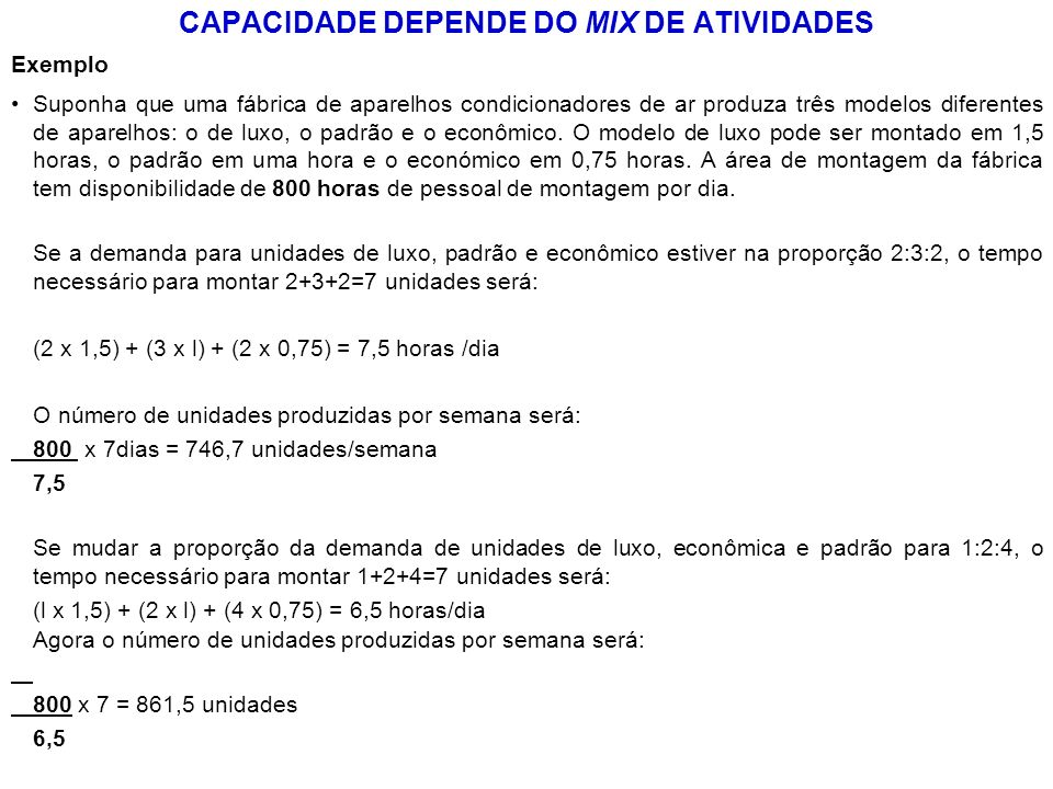 CAPACIDADE DEPENDE DO MIX DE ATIVIDADES