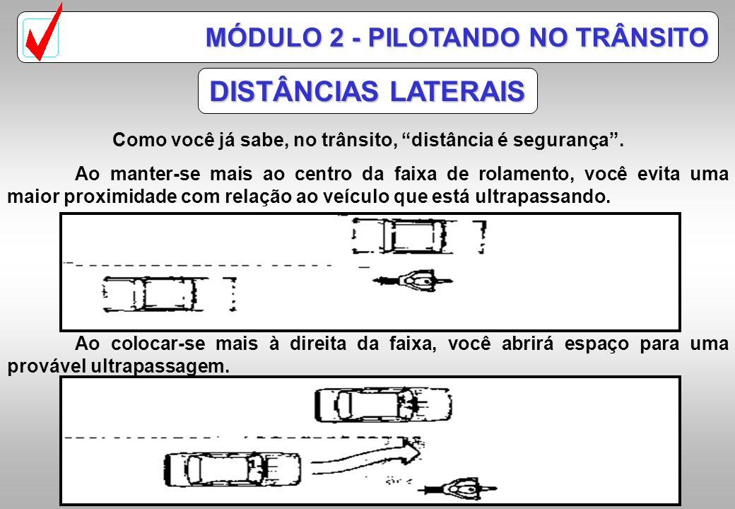 Como você já sabe, no trânsito, distância é segurança .