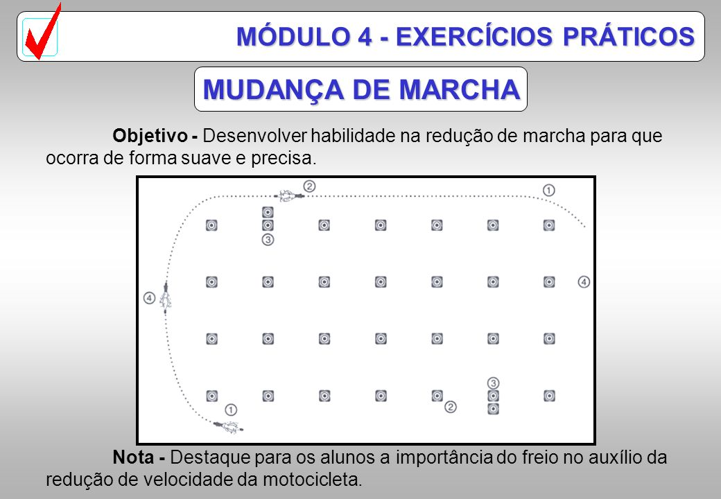 MUDANÇA DE MARCHA MÓDULO 4 - EXERCÍCIOS PRÁTICOS
