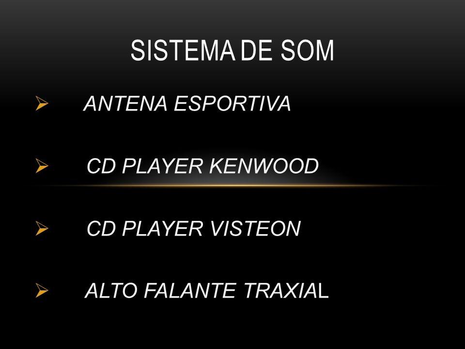 SISTEMA DE SOM ANTENA ESPORTIVA CD PLAYER KENWOOD CD PLAYER VISTEON