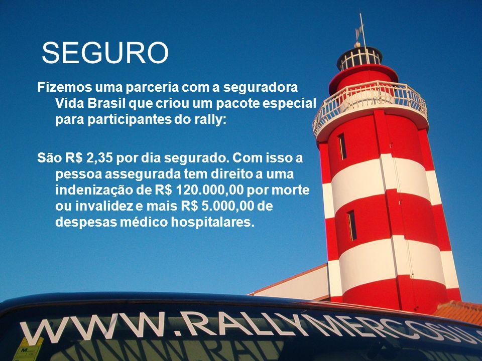 SEGURO Fizemos uma parceria com a seguradora Vida Brasil que criou um pacote especial para participantes do rally: