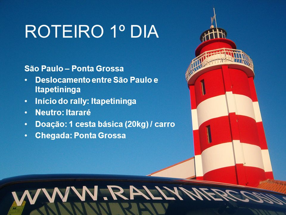 ROTEIRO 1º DIA São Paulo – Ponta Grossa
